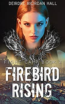 Fight Camp: Firebird Rising by [Riordan Hall, Deirdre]