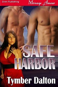 Safe Harbor (Siren Publishing Menage Amour) by [Dalton, Tymber]
