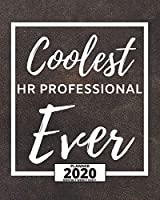 "Coolest Hr Professional Ever: 2020 Planner For Hr Specialist, 1-Year Daily, Weekly And Monthly Organizer With Calendar, Appreciation Gift For Human Resources Specialists (8"" x 10"")"