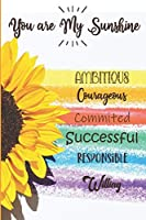 You Are My Sunshine: Yellow Sunflower College Ruled Notebook For Woman