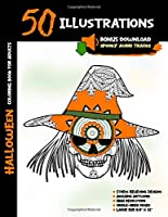 Halloween Coloring Book for Adults: 50 Halloween Illustrations Printed On One Side, Safe For Markers | Fun Craft Activity Gift | Stress Relieving Designs | +Free Download Spooky Audio Tracks (Halloween Coloring Books)