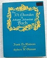 Three Hundred Seventy-One Chorales of Johann Sebastian Bach