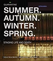 Summer, Autumn, Winter, Spring: Staging Life and Death