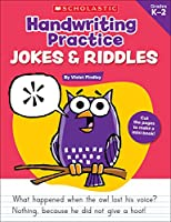 Handwriting Practice Jokes & Riddles, Grades K-2: 40+ Reproducible Practice Pages That Motivate Kids to Improve Their Handwriting
