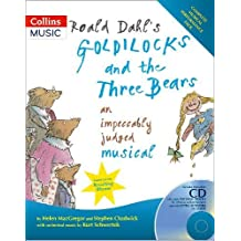 Roald Dahl's Goldilocks and the Three Bears: An Impeccably Judged Musical