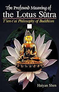 The Profound Meaning of the Lotus Sūtra (2 Volumes): T'ien-t'ai Philosophy of Buddhism (English Edition)