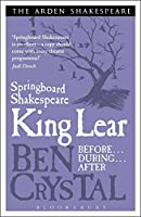 King Lear: Before--During--After (Springboard Shakespeare)