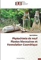 Phytochimie de neuf Plantes Marocaines et Formulation Cosmétique