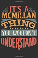 It's A Mcmillan You Wouldn't Understand: Want To Create An Emotional Moment For A Mcmillan Family Member ? Show The Mcmillan's You Care With This Personal Custom Gift With Mcmillan's Very Own Family Name Surname Planner Calendar Notebook Journal
