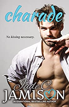 Charade (A Fake Fiancée Romance) (Pretense and Promises Book 1) by [Jamison, Jade C.]