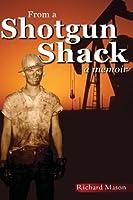From a Shotgun Shack: A Memoir