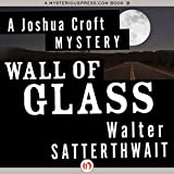 Wall of Glass: A Joshua Croft Mystery, Book 1