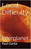 Local Difficulty: Interplanet (English Edition)