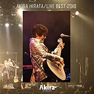 「AKIRA HIRATA / LIVE BEST 2018」