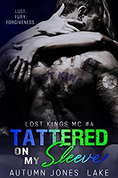 Tattered on My Sleeve (A Lost Kings MC Novel) by [Lake, Autumn Jones]