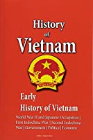 History of Vietnam, Early History: World War II and Japanese Occupation, First Indochina War, Second Indochina War, Government, Politics, Economy