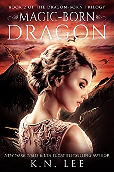 Magic-Born Dragon: A Pirate Fantasy (Dragon Born Saga Book 2) by [Lee, K.N.]