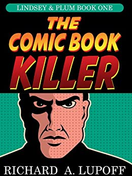 The Comic Book Killer: The Lindsey & Plum Detective Series, Book One by [Lupoff, Richard A.]