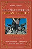 The Feminist Empire of Popess Lucretia: The Persecution of Unarmed Men in the War of the Sexes