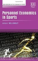 Personnel Economics in Sports (New Horizons in the Economics of Sport)