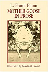 Mother Goose in Prose [with Biographical Introduction] Kindle Edition