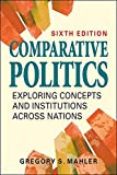 Comparative Politics: Exploring Concepts and Institutions Across Nations 画像