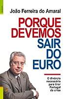 Porque Devemos Sair do Euro O divórcio necessário para tirar Portugal da crise