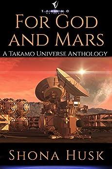 [Husk, Shona]のFor God And Mars (English Edition)