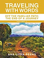Traveling with Words: Off the Familiar Path: the End of a Journey