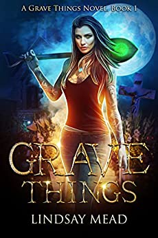 Grave Things by [Mead, Lindsay]