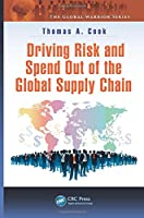 Driving Risk and Spend Out of the Global Supply Chain (The Global Warrior Series)