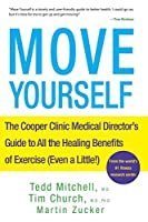 Move Yourself: The Cooper Clinic Medical Directors Guide to All the Healing Benefits of Exercise Even a Little