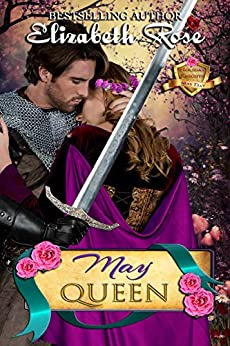 May Queen: May Day (Holiday Knights Book 3) by [Rose, Elizabeth]