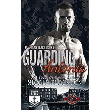 Guarding Antonia (Special Forces: Operation Alpha) (Guardian Seals Book 6)