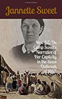 Mrs. J.E. De Camp Sweet's Narrative of Her Captivity in the Sioux Outbreak of 1862