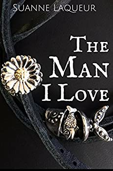 The Man I Love (The Fish Tales Book 1) by [Laqueur, Suanne]