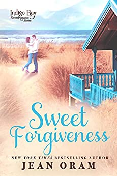 Sweet Forgiveness (Indigo Bay Sweet Romance Series Book 10) by [Oram, Jean]
