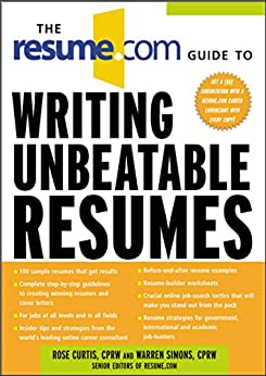 The Resume.Com Guide to Writing Unbeatable Resumes by [Simons, Warren, Curtis, Rose]