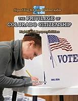 The Privilege of Colorado Citizenship: Rights and Responsibilities (Spotlight on Colorado)