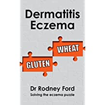 Dermatitis Eczema: Gluten Wheat: Solving the eczema puzzle