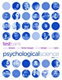 Test Bank: for Psychological Science, Third Edition