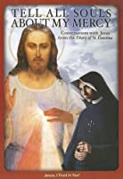 Tell All Souls about My Mercy: Conversations with Jesus from the Diary of St. Faustina [並行輸入品]
