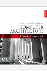 Computer Architecture, Sixth Edition: A Quantitative Approach (The Morgan Kaufmann Series in Computer Architecture and Design) ペーパーバック