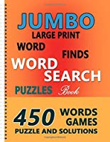 JUMBO Large Print Word-Finds Word Search: Puzzle Book 450 Words Games Puzzle And Solutions