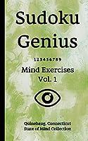Sudoku Genius Mind Exercises Volume 1: Quinebaug, Connecticut State of Mind Collection