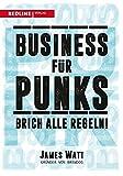 Business fuer Punks: Brich alle Regeln!