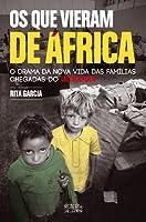 Os Que Vieram de África O Drama da Nova Vida das Famílias Chegadas do Ultramar