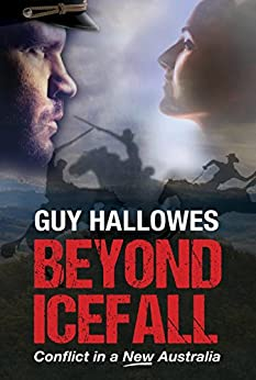 Beyond Icefall: Conflict in a New Australia by [Hallowes, Guy]