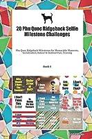 20 Phu Quoc Ridgeback Selfie Milestone Challenges: Phu Quoc Ridgeback Milestones for Memorable Moments, Socialization, Indoor & Outdoor Fun, Training Book 1