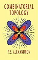 Combinatorial Topology (Dover Books on Mathematics)
